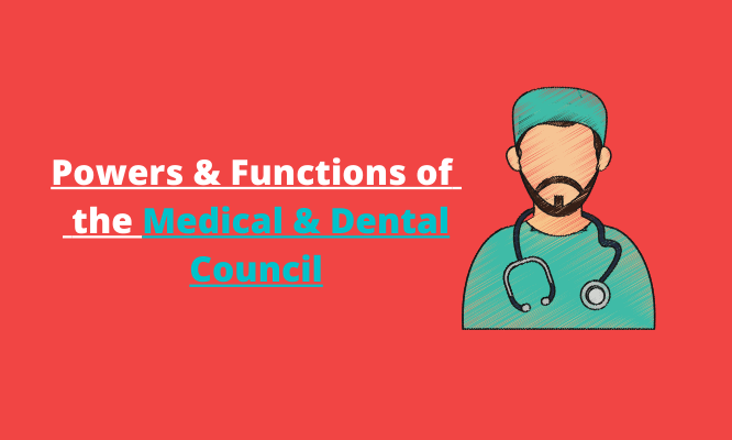 Powers & Functions of  the Medical & Dental Council